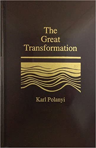 The Great Transformation The Political And Economic Origins Of Our Time By Karl Polanyi