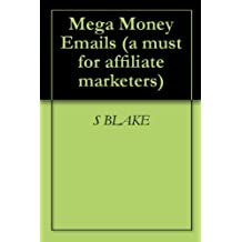Mega Money Emails (a must for affiliate marketers)