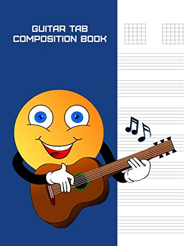 Guitar Tab Composition Book: Large Staff Paper for Composing 6 String Guitar Music, Chords, and Lyrics [Smiley Face with Guitar on Blue Background]