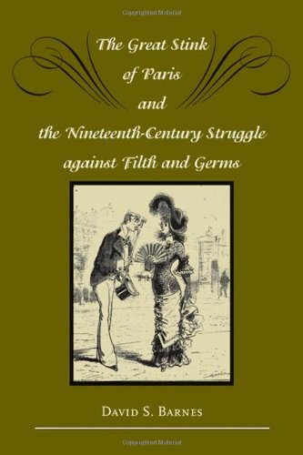 The Great Stink of Paris and the Nineteenth-Century Struggle against Filth and Germs