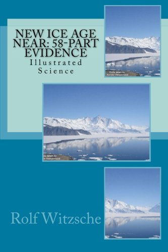 Download New Ice Age Near: 58-Part Evidence: Illustrated Science PDF