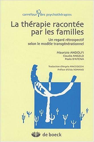 En ligne téléchargement gratuit La thérapie racontée par les familles : Un regard rétrospectif selon le modèle transgénérationnel pdf