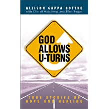 God Allows U-Turns: True Stories of Hope and Healing