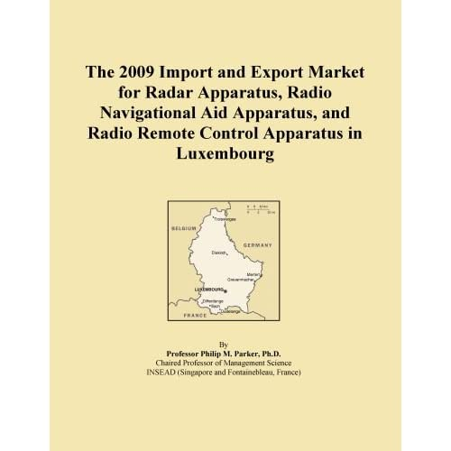 The 2009 Import and Export Market for Radar Apparatus, Radio Navigational Aid Apparatus, and Radio Remote Control Apparatus in Indonesia Icon Group International