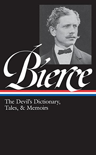 Book cover from Ambrose Bierce: The Devils Dictionary, Tales, and Memoirs (Library of America)by Ambrose Bierce