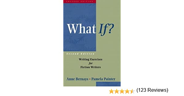 Amazon.com: What If?: Writing Exercises for Fiction Writers (2nd ...