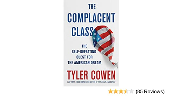 The Complacent Class: The Self-Defeating Quest for the