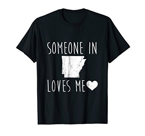 - Someone in Arkansas Loves Me! TShirt Cute State Gift