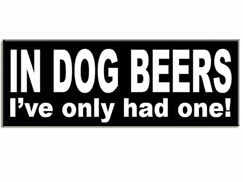 Large In Dog Beers I've Only Had One Vintage Wood Sign for Wall Decor, Man Cave, Wet Bar Accessories PERFECT GIFT FOR HIM! 16