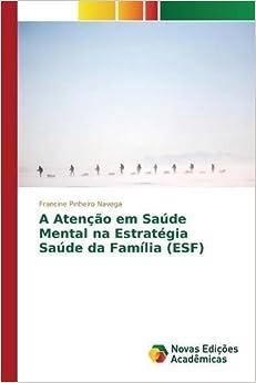 Book A Aten????o em Sa??de Mental na Estrat??gia Sa??de da Fam??lia (ESF) by Pinheiro Navega Francine (2015-07-02)