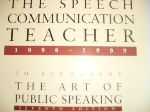 Selections from The Speech Communication Teacher 1986-1991 To Accompany The Art of Public Speaking