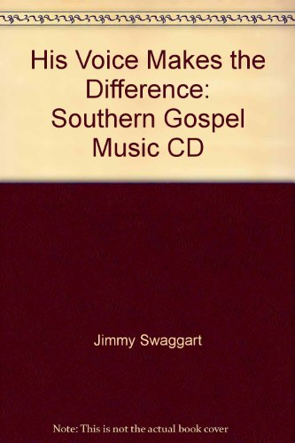 His Voice Makes The Difference: Southern Gospel Music CD