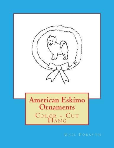 American Eskimo Ornaments: Color - Cut (Eskimo Ornament)
