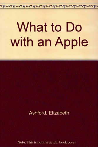 What to Do with an Apple