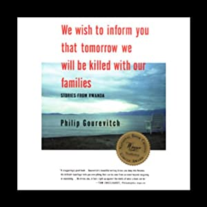 We Wish to Inform You That Tomorrow We Will Be Killed with Our Families Audiobook