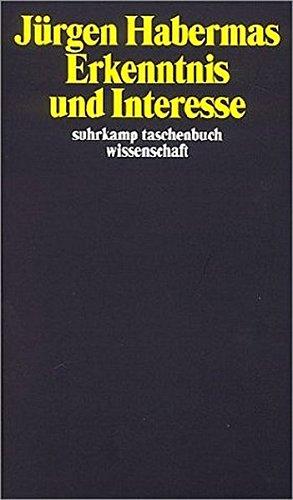 Erkenntnis und Interesse (Suhrkamp Taschenbücher Wissenschaft)