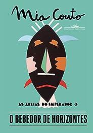 O bebedor de horizontes (As Areias do Imperador Livro 3)