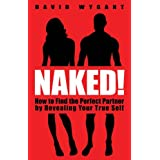 Naked!: How to Find the Perfect Partner by Revealing Your True Self