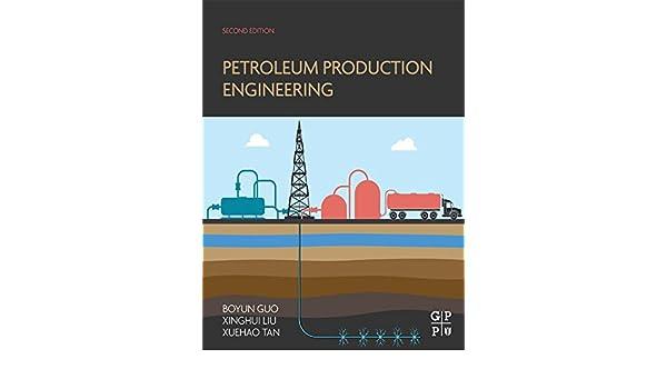 Petroleum production engineering boyun guo xinghui liu xuehao tan petroleum production engineering boyun guo xinghui liu xuehao tan ebook amazon fandeluxe Choice Image