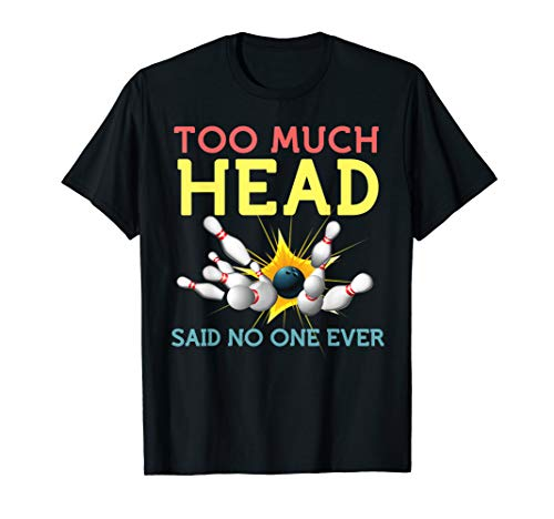 Funny Bowling Shirts Cool Sports Said No One Ever Gift