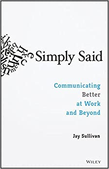 Book Simply Said: Communicating Better at Work and Beyond