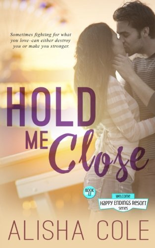 Download Hold Me Close (Happy Endings Resort Series) (Volume 13) pdf