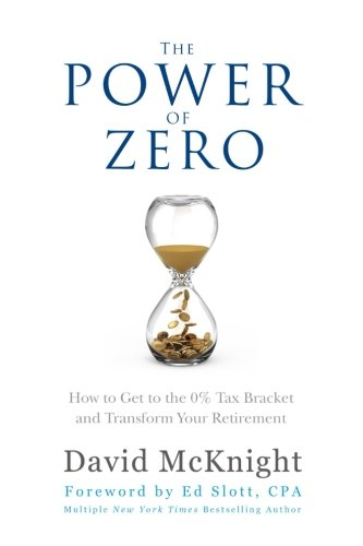 The Power of Zero: How to Get to the 0% Tax Bracket and Transform Your Retirement (Best Way To Get Funding For A Small Business)
