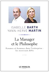 La Manager et le Philosophe : Femmes et hommes dans l'entreprise : les nouveaux défis par Isabelle Barth