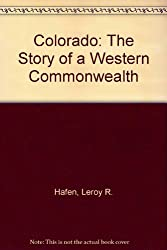 Colorado: The Story of a Western Commonwealth