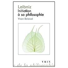 Leibniz: Initiation a Sa Philosophie