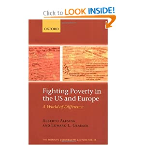 Fighting Poverty in the US and Europe: A World of Difference (Rodolfo DeBenedetti Lectures) Alberto Alesina and Edward Glaeser