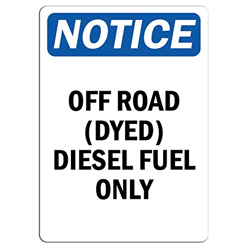 Notice - Off Road (Dyed) Diesel Fuel Only Sign | Label Decal Sticker Retail Store Sign Sticks to Any Surface 8