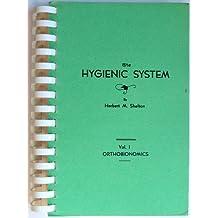 The Hygienic System Volume 1 ORTHOBIONOMICS