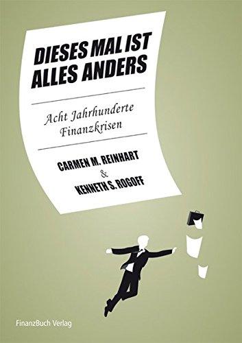 dieses-mal-ist-alles-anders-acht-jahrhunderte-finanzkrisen