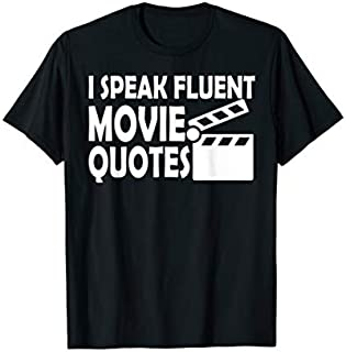 I Speak Fluent Movie Quotes  Funny Cute Gift T-shirt | Size S - 5XL