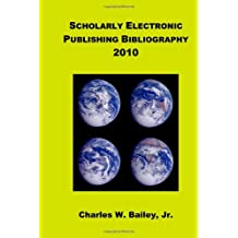 Scholarly Electronic Publishing Bibliography 2010