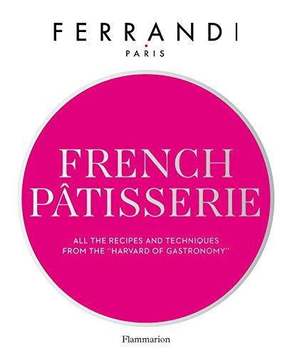 French Pâtisserie (Ferrandi) by Ecole Ferrandi