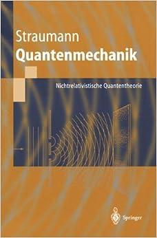 Quantenmechanik: Nichtrelativistische Quantentheorie (Springer-Lehrbuch) (German Edition)