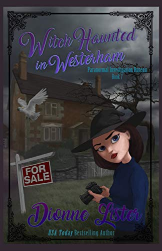 Witch Haunted in Westerham (Paranormal Investigation Bureau Cosy Mystery Book 7) by [Lister, Dionne]