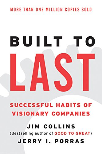 Built to Last: Successful Habits of Visionary Companies (Harper Business Essentials) cover