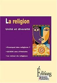 La religion : Unité et diversité par Jean-François Dortier