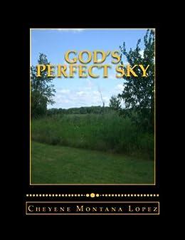 Amazon gods perfect sky open sky volume poetry book 1 gods perfect sky open sky volume poetry book 1 by lopez cheyene fandeluxe Document