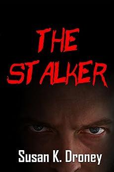 The Stalker: Psychological Thriller by [Droney, Susan K.]