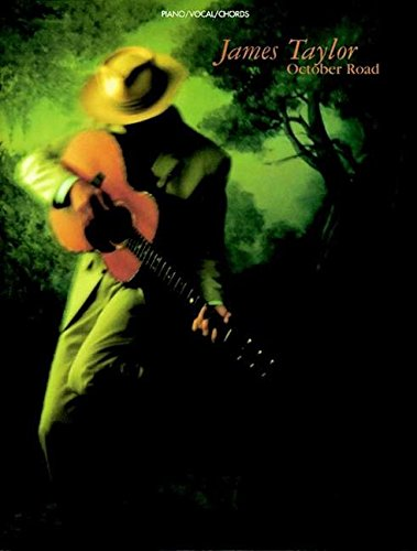 James Taylor -- October Road: Piano/Vocal/Chords (James Taylor Guitar Chords)
