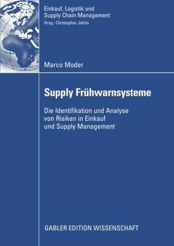 Supply Frühwarnsysteme: Die Identifikation und Analyse von Risiken in Einkauf und Supply Management (Einkauf, Logistik und Supply Chain Management) (German Edition)