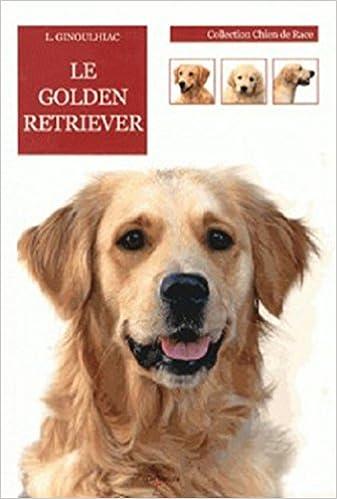 Livres gratuits en ligne Le Golden Retriever pdf, epub ebook