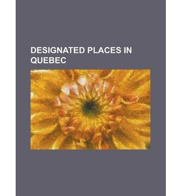 { [ DESIGNATED PLACES IN QUEBEC: AMQUI, ARMAGH, QUEBEC, ASTON-JONCTION, QUEBEC, BLANC-SABLON, QUEBEC, CHAPEAU, QUEBEC, DESCHAILLONS-SUR-SAINT-LAURENT, ] } Source Wikipedia ( AUTHOR ) Sep-13-2013 - Classic Saint Laurent 13