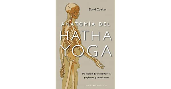 anatomia del hatha yoga david coulter