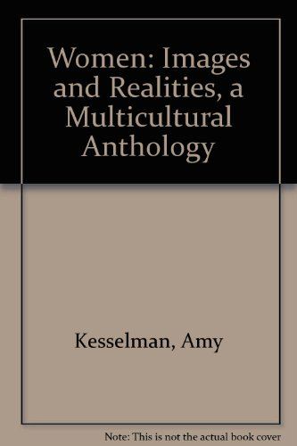 an analysis of women images and realities by amy kesselman lily d mcnair and nancy schniedewind Women's changing roles title of course and course number: women's changing roles, ws 110 description of course: a history and analysis of the origins, philosophies, issues and activities of the women's movement.