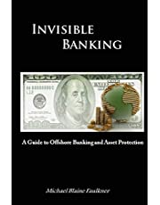 Invisible Banking: A Guide to Protecting Your Wealth